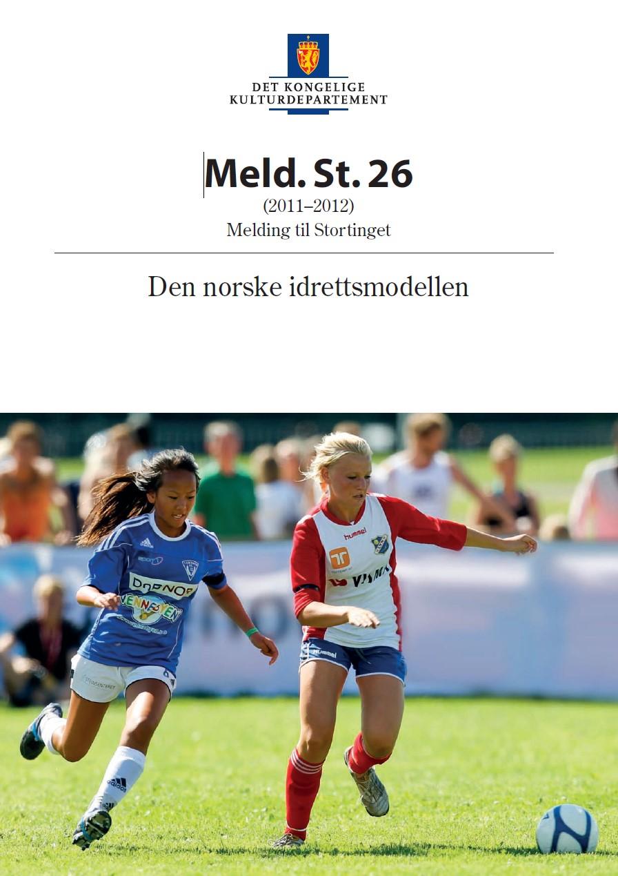 Den norske idrettsmodellen (Idrettsmeldingen, 2012)