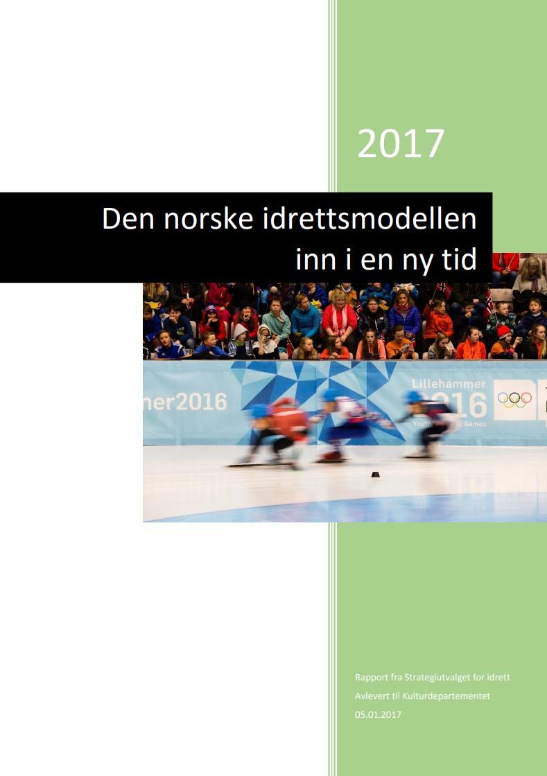 Den norske idrettsmodellen inn i en ny tid (delrapport 2, 2017)