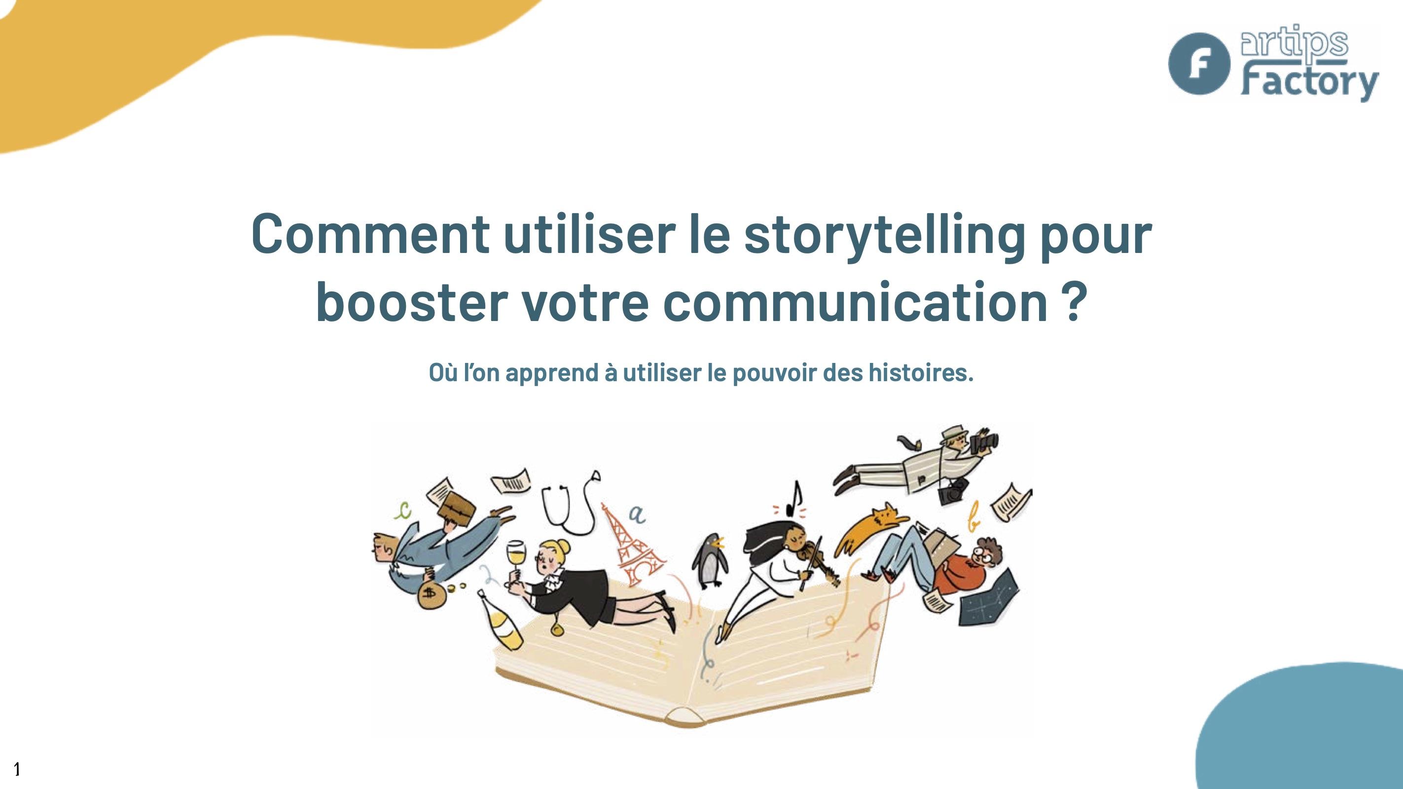 Comment utiliser le storytelling pour booster votre communication ? Où l'on apprend à utiliser le pouvoir des histoires