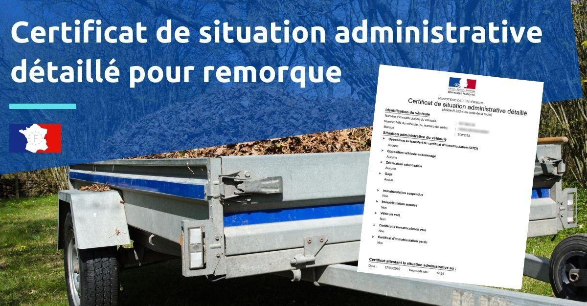 certificat de situation administrative détaillé pour remorque