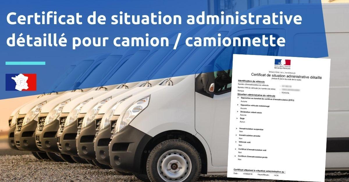 certificat de situation administrative détaillé pour camion caminnette