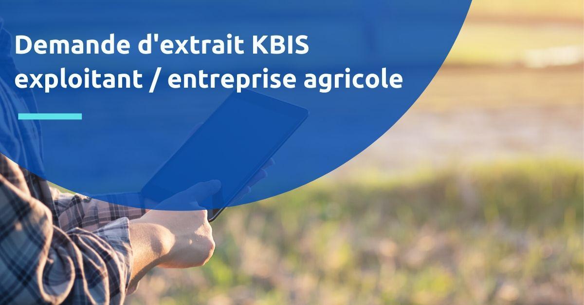 extrait KBIS exploitant / entreprise agricole
