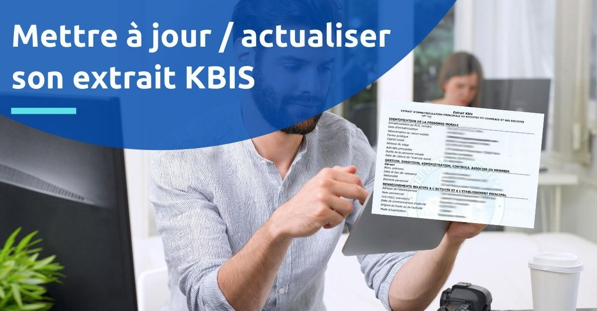 actualiser mettre à jour extrait Kbis