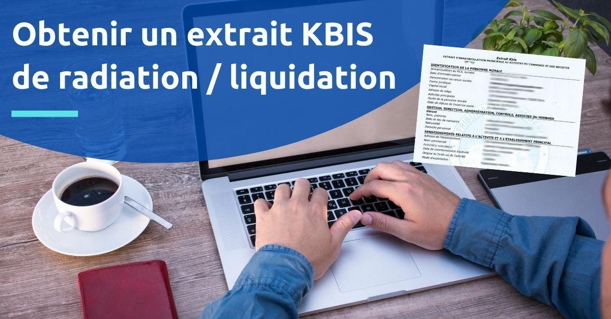 obtenir un extrait kbis de radiation liquidation