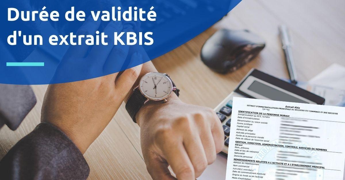 durée validité extrait kbis