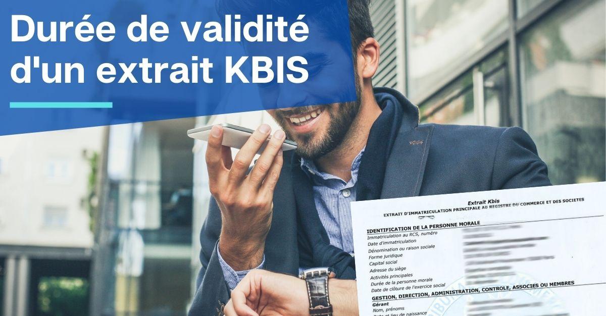Durée de validité d'un extrait KBIS
