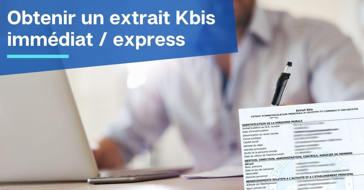 obtenir un extrait KBIS immédiat / express