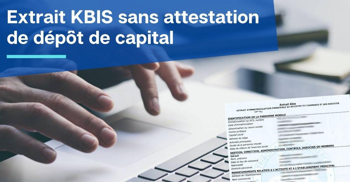 Extrait KBIS sans attestation de dépôt de capital