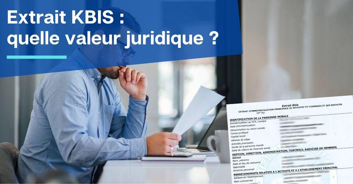 extrait KBIS quelle valeur juridique ?
