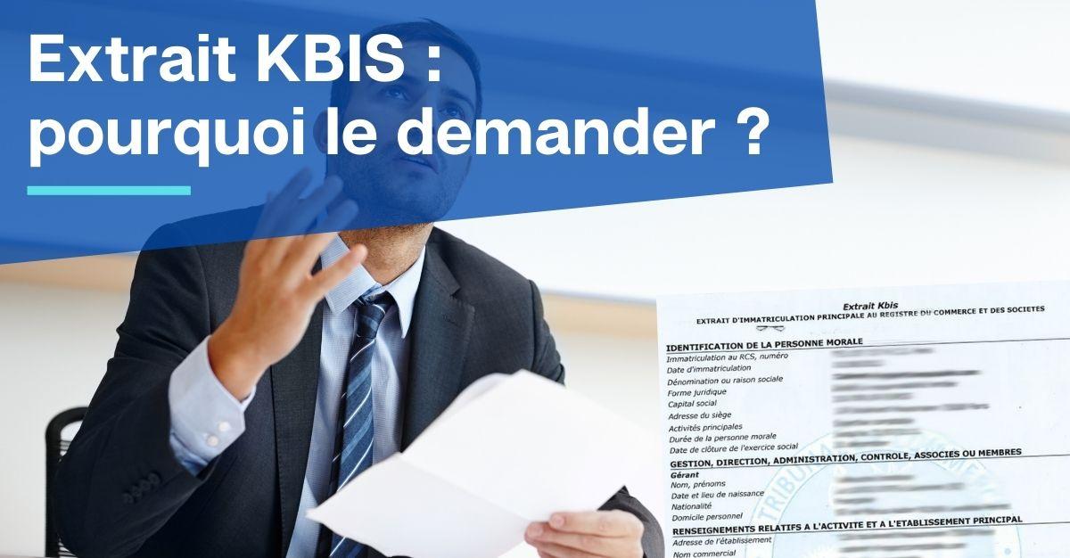 pourquoi demander un extrait KBIS ?
