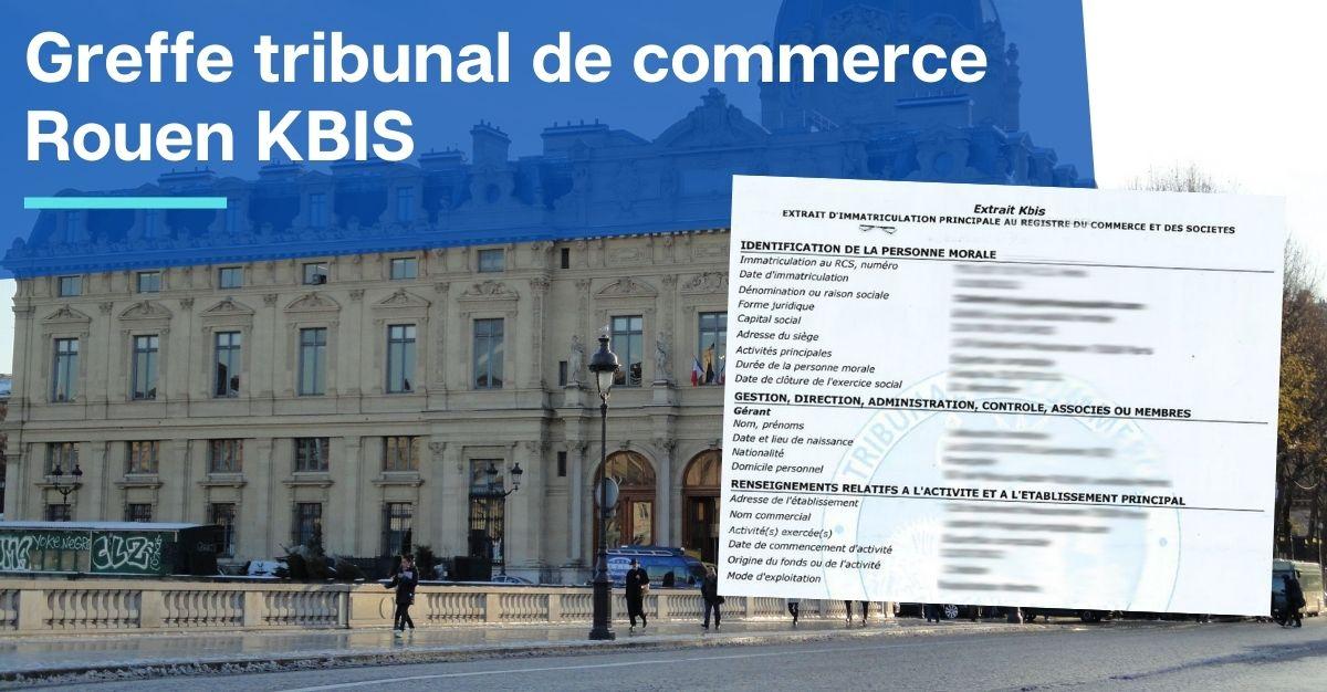 Greffe tribunal de commerce Rouen KBIS