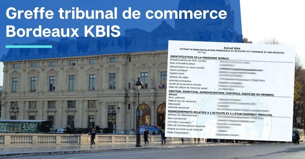 Greffe tribunal de commerce Bordeaux KBIS
