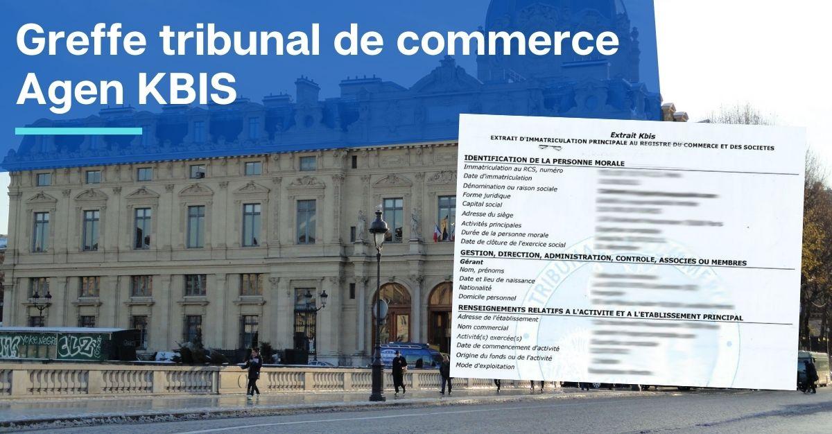 Greffe tribunal de commerce Agen KBIS