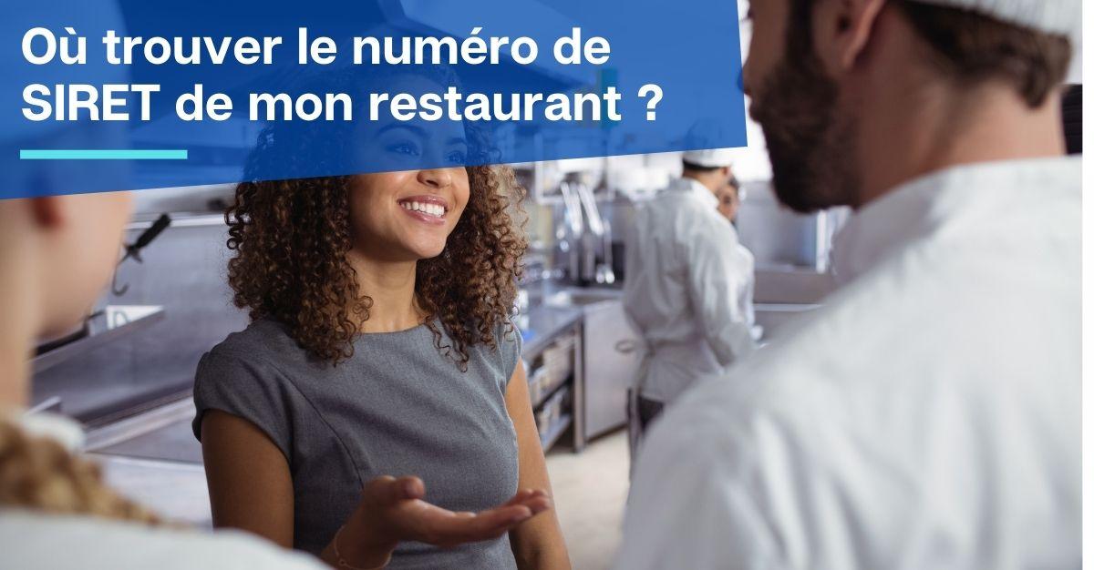 où trouver le numéro de SIRET d'un restaurant ?