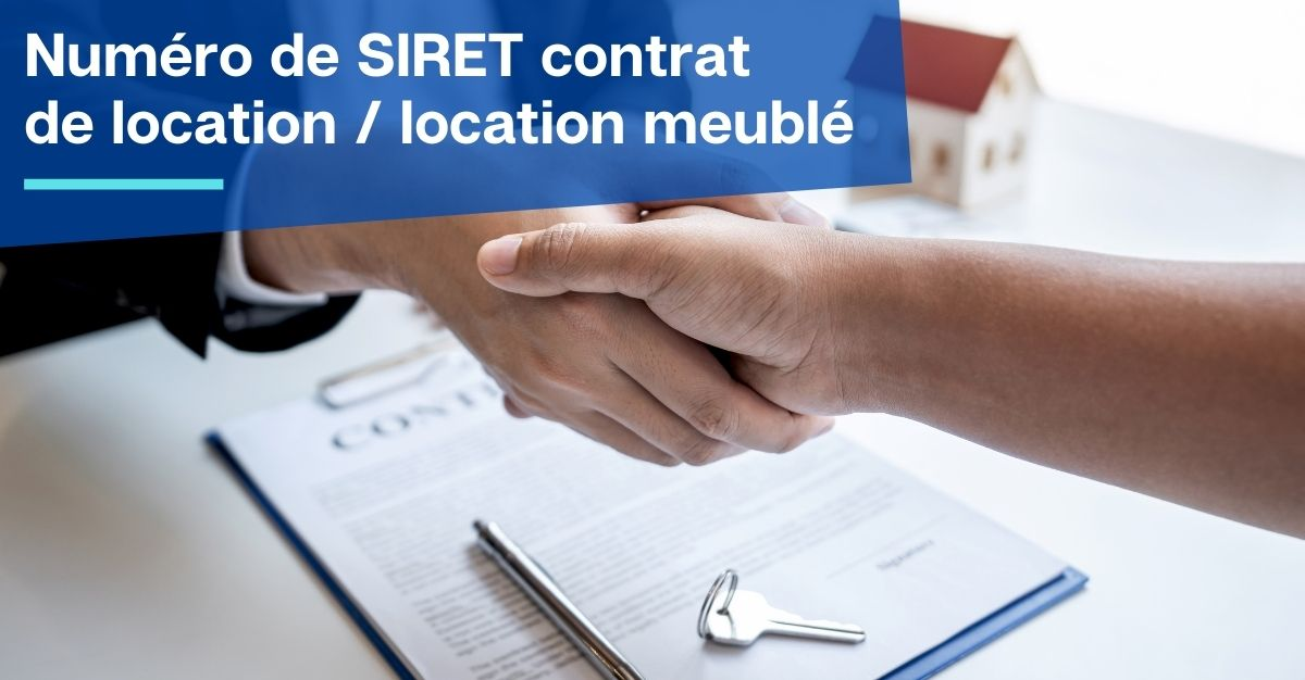 Numéro de SIRET contrat de location  location meublé