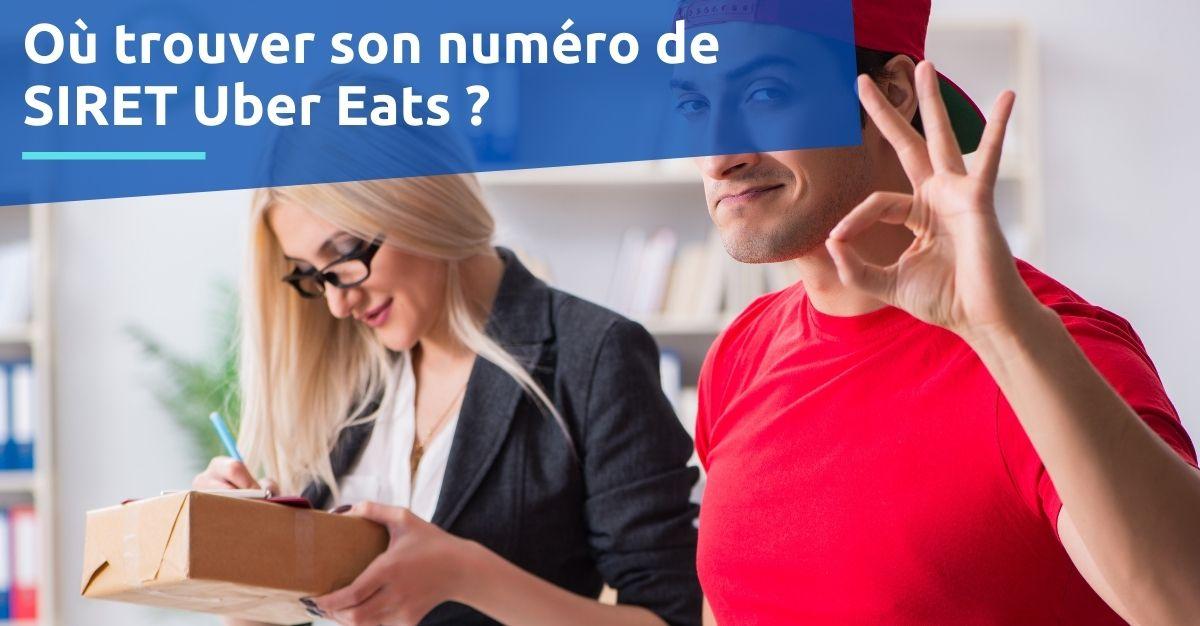 Où trouver son numéro de SIRET Uber Eats