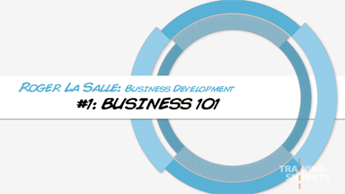 Business Development #1: Business 101
