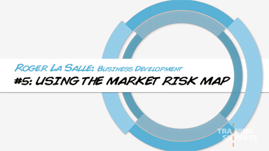 Business Development #5: Using The Market Risk Map