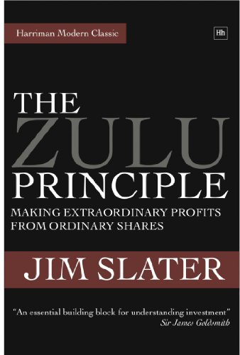 The Zulu Principle: Making extraordinary profits from ordinary shares (Harriman Modern Classics) (English Edition) por [Slater Jim]
