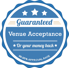 Guaranteed Venue Acceptance, or your money back