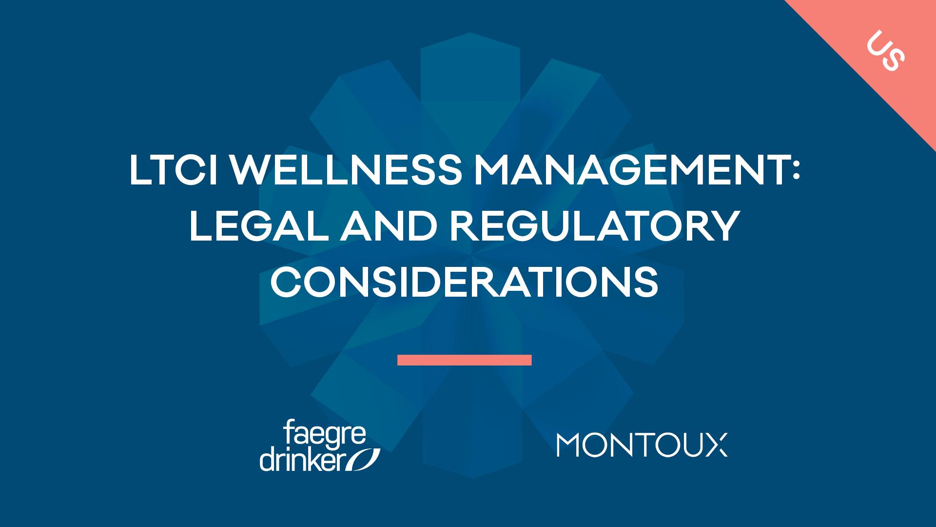 LTCI wellness management: Legal and regulatory considerations