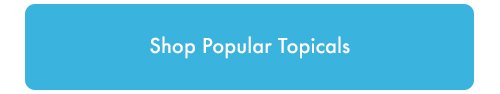 shop popular topicals
