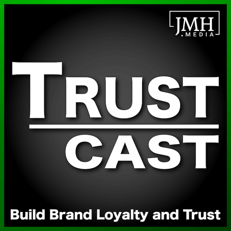 Trust Cast Podcast Cover - Build Brand Loyalty and Trust