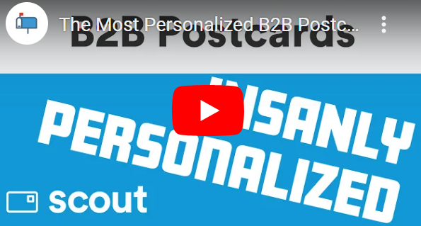 Thumbnail for Youtube video for Scout's Guide to Insanely Personalized B2B Postcards