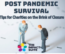 Post Pandemic Survival - Tips for Charities on the Brink
