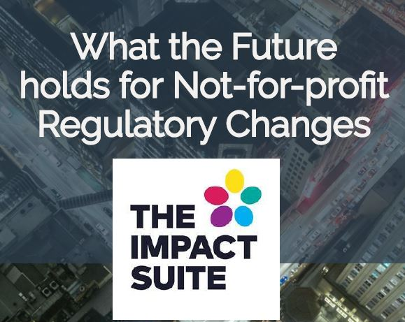 What the Future holds for Not-for-profit Regulatory Changes Part 1