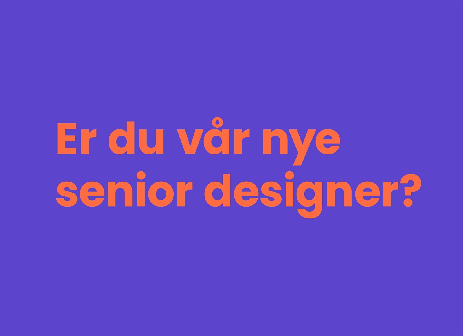 Vi søker Senior Designer med digital kompetanse