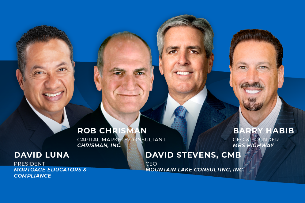 David Luna, Rob Chrisman, David H. Stevens, CMB, & Barry Habib