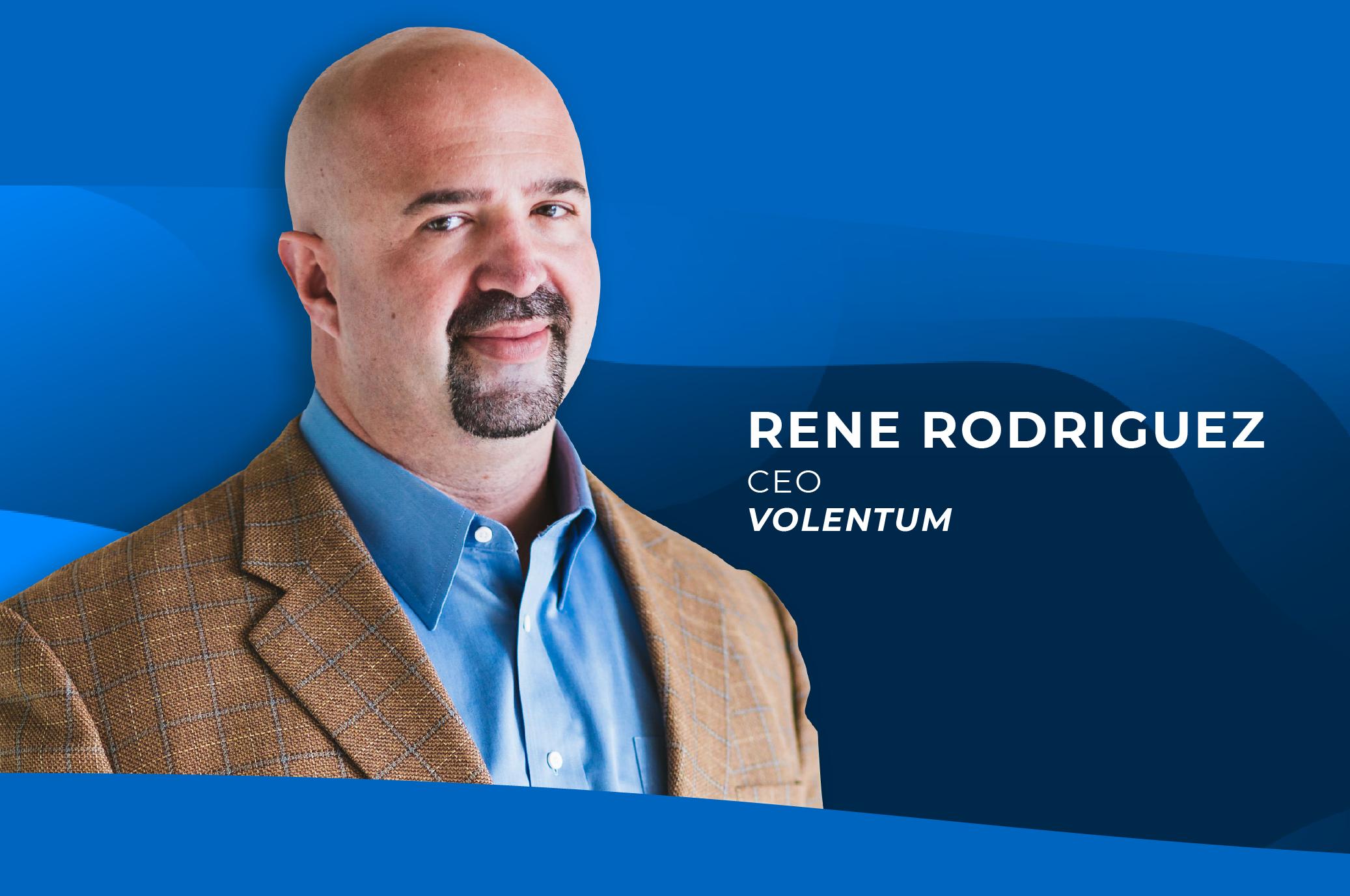 Rene Rodriguez, CEO of Volentum
