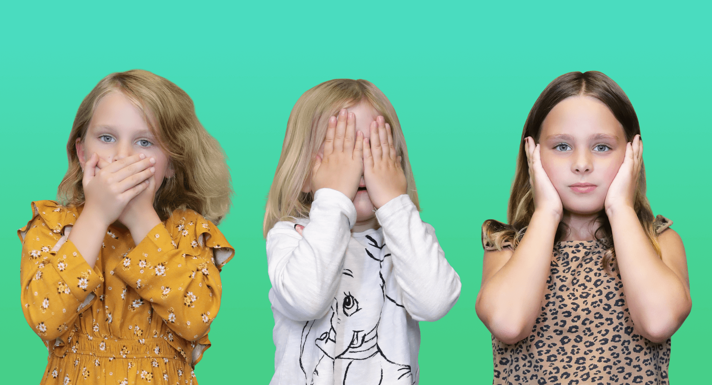 Girls resemble the three wise monkeys. The left covers her mouth, the middle covers her eyes, and the right covers her ears.