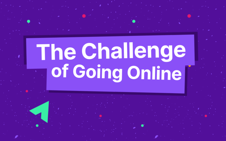 text on purple image, the challenge of going online