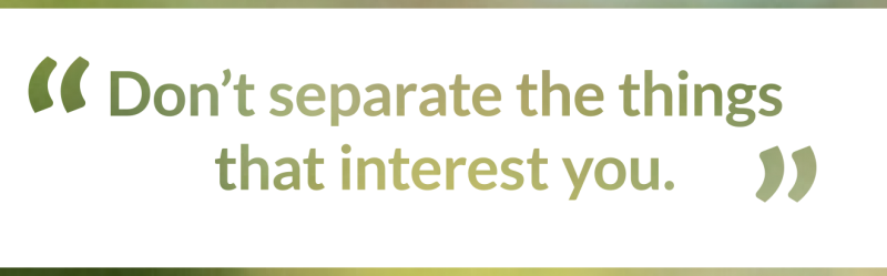 Damian Woetzel quote don't separate the things that interest you