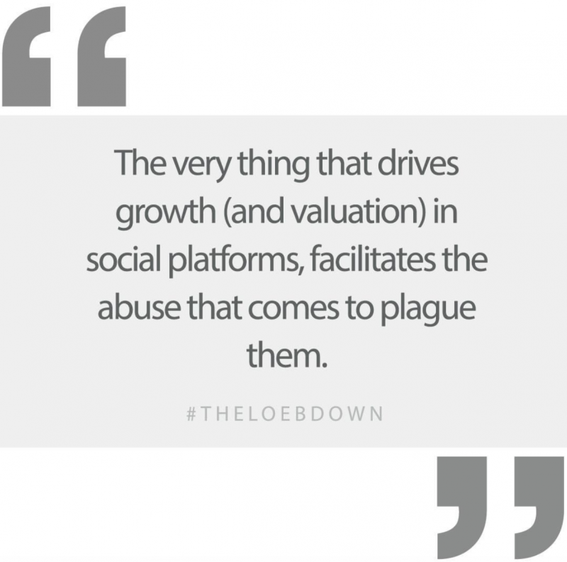 Because it turns out, the very thing that drives growth (and valuation) in social platforms, facilitates the abuse that comes to plague them.