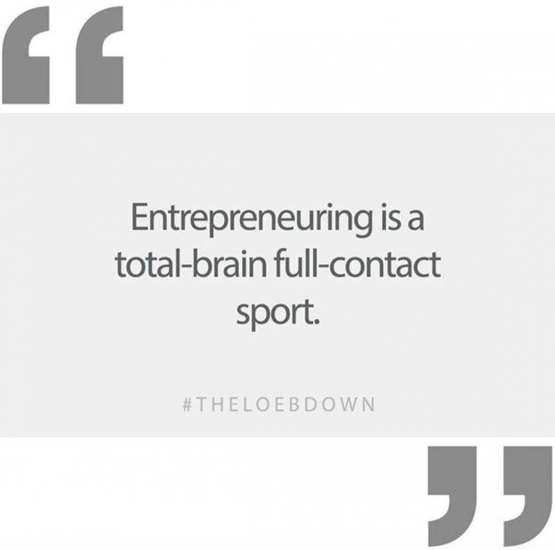 Michael Loeb quote entrepreneuring is a total-brain full-contact sport