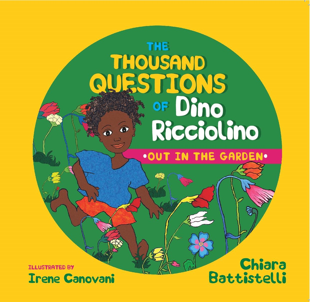 The Thousand Questions of Dino Ricciolino: Out in the Garden