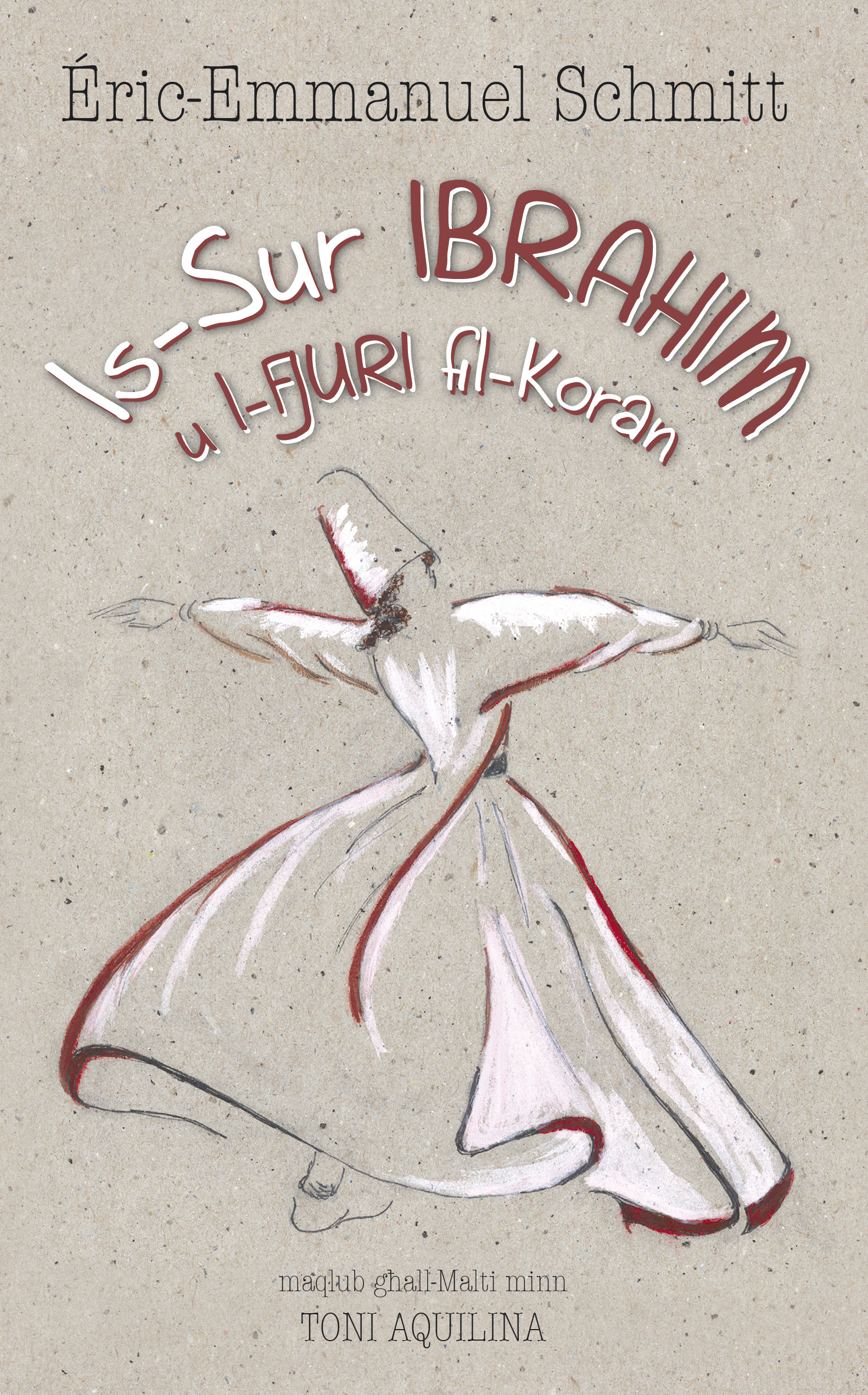 Is-Sur Ibrahim u l-Fjuri fil-Koran / Monsieur Ibrahim et les Fleurs du Coran