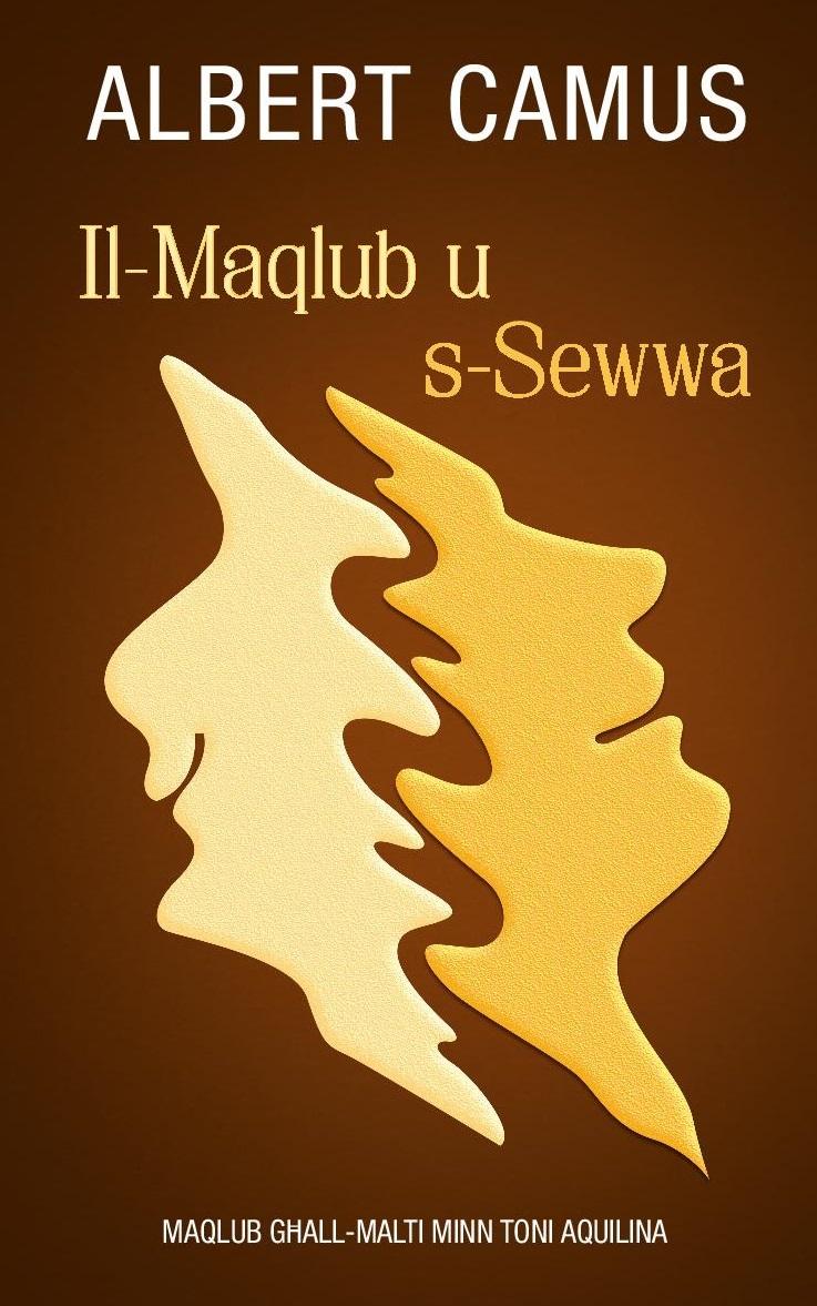 Il-Maqlub u s-Sewwa  / L'Envers et l'Endroit