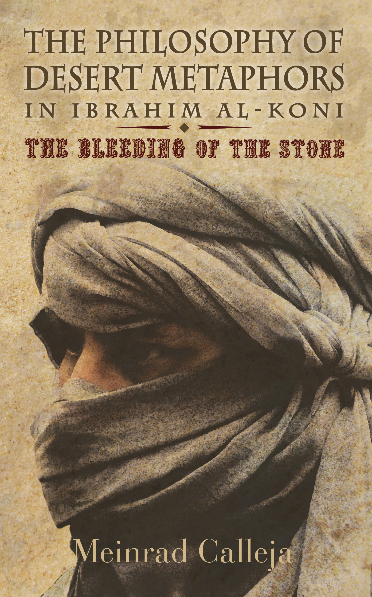 The Philosophy of Desert Metaphors in Ibrahim al-Koni: The Bleeding of the Stone