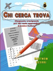 Chi Cerca Trova: Cinquanta Crucipuzzle Per Chi Vuole Apprendere Il Lessico Italiana