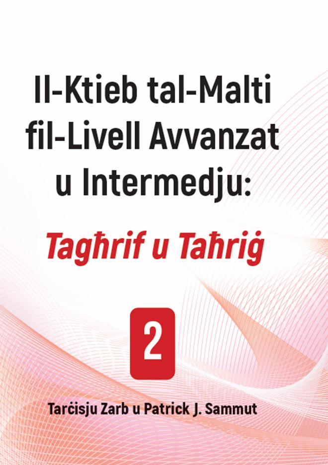 Il-Ktieb tal-Malti fil-Livell Avvanzat u Intermedju: Tagħrif u Taħriġ (2)