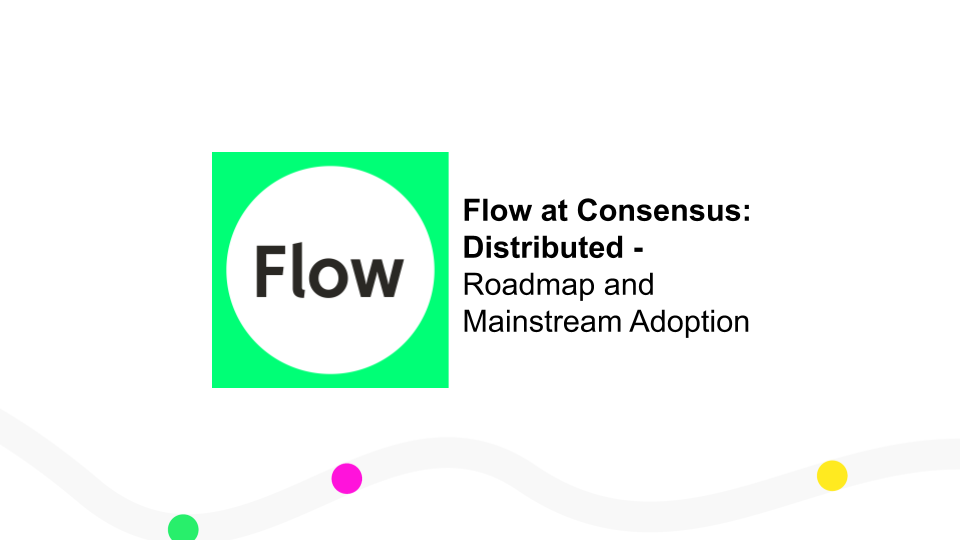 Flow at Consensus: Distributed: Roadmap and Mainstream Adoption