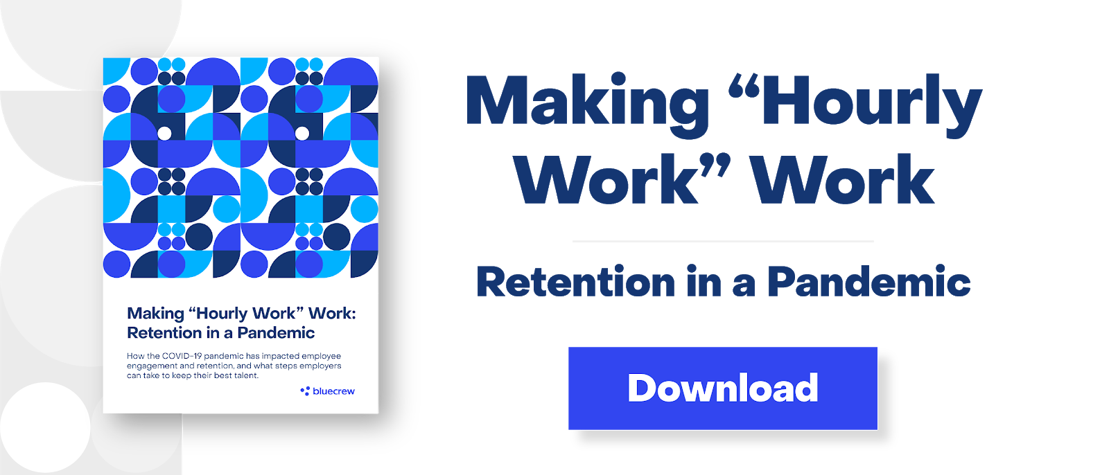 """Download the full eBook, Making """"Hourly Work"""" Work: Retention in a Pandemic."""