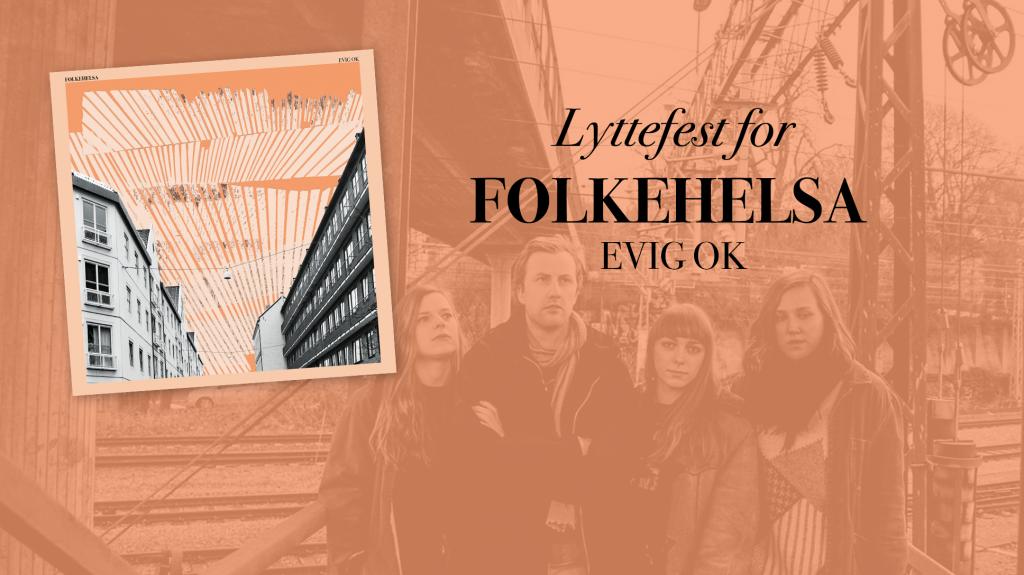 Lyttefest for Folkehelsa: Evig OK