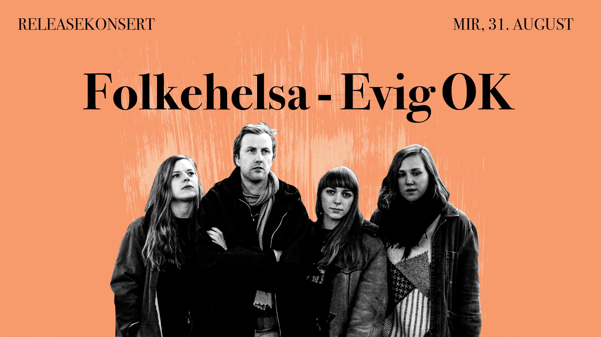 Releasekonsert for Folkehelsa: Evig OK