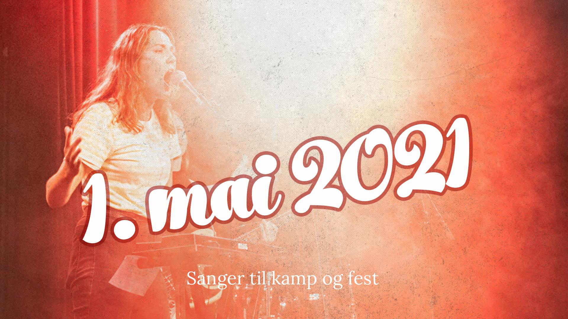 1. mai 2021: Sanger til kamp og fest
