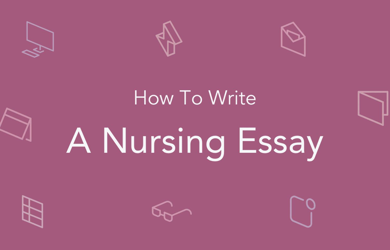 How to Write a Nursing Essay: Full Guide   EssayPro